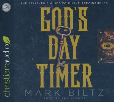 God's Day Timer: The Believer's Guide to Divine Appointments - unabridged audio book on CD  -     Narrated By: Mark Blitz     By: Mark Biltz