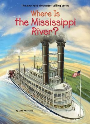 Where Is the Mississippi River? - eBook  -     By: Dina Anastasio     Illustrated By: Ted Hammond