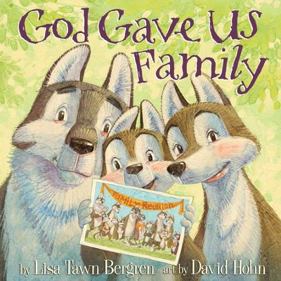 God Gave Us Family - eBook  -     By: Lisa Tawn Bergren     Illustrated By: David Hohn
