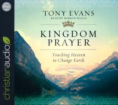 Kingdom Prayer: Touching Heaven to Change Earth - unabridged audio book on CD  -     By: Dr. Tony Evans
