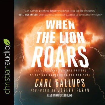 When the Lion Roars: Understanding the Implications of Ancient Prophecies for Our Time - unabridged audio book on CD  -     By: Carl Gallups