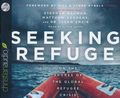 Seeking Refuge: On the Shores of the Global Refugee Crisis - unabridged audio book on CD  -     By: Stephan Bauman, Matthew Sorens, Issam Smeir