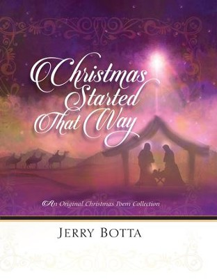 Christmas Started That Way: An Original Christmas Poem Collection - eBook  -     By: Jerry Botta