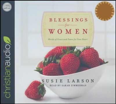 Blessings for Women: Words of Grace and Peace for Your Heart - unabridged audio book on CD  -     Narrated By: Sarah Zimmerman     By: Susie Larson
