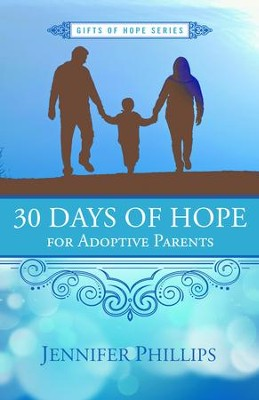 30 Days of Hope for Adoptive Parents - eBook  -     By: Jennifer Phillips