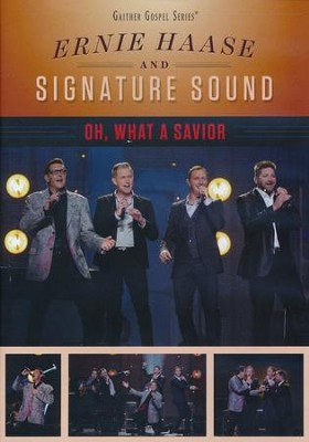 Oh, What A Savior   -     By: Ernie Haase & Signature Sound