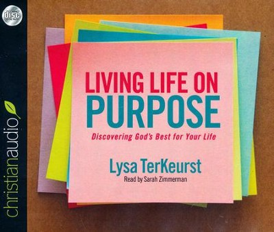 Living Life on Purpose: Discovering God's Best for Your Life - unabridged audio book on CD  -     Narrated By: Sarah Zimmerman     By: Lysa TerKeurst