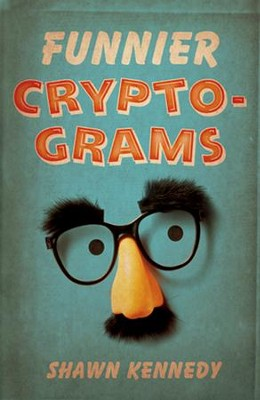Funnier Cryptograms  -     By: Shawn Kennedy