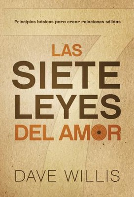 Las siete leyes del amor / The Seven Laws of Love: Principios basicos para crear relaciones solidas - eBook  -     By: Dave Willis