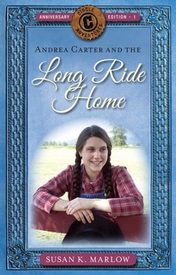 Andrea Carter and the Long Ride Home, Anniversary Edition: A Novel - eBook  -     By: Susan K. Marlow