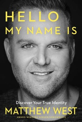 Hello My Name Is: Discover Your True Identity - eBook  -     By: Matthew West