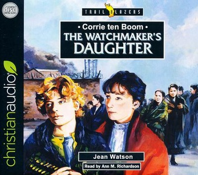 Corrie Ten Boom: The Watchmaker's Daughter - unabridged audio book on CD  -     By: Jean Watson