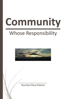 Community: Whose Responsibility - eBook  -     By: Nsumba Hilary Roberts