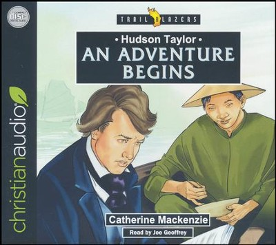 Hudson Taylor: An Adventure Begins - unabridged audio book on CD  -     By: Catherine MacKenzie