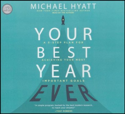 Your Best Year Ever: A 5-Step Plan for Achieving Your Most Important Goals - unabridged audio book on CD  -     By: Michael Hyatt