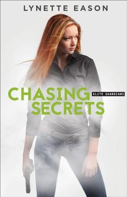 Chasing Secrets (Elite Guardians Book #4) - eBook  -     By: Lynette Eason