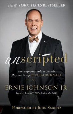 Unscripted: The Unpredictable Moments That Make Life Extraordinary - eBook  -     By: Ernie Johnson Jr.
