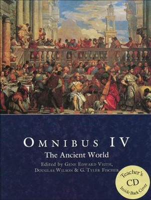 Omnibus 4 Text with Teacher CD-ROM   -     Edited By: Gene Edward Veith, Douglas Wilson, G. Tyler Fischer