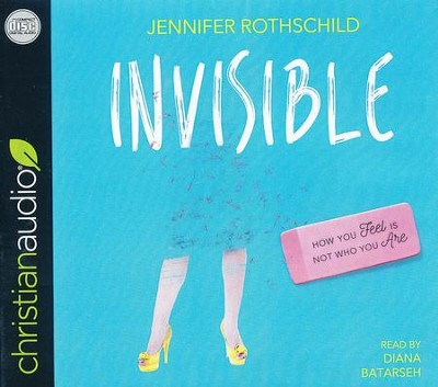 Invisible: How You Feel Is Not Who You Are - unabridged audio book on CD  -     Narrated By: Diana Batarseh     By: Jennifer Rothschild