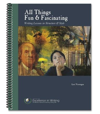 All Things Fun & Fascinating: Writing Lessons in Structure & Style, Revised Edition  -     By: Lori Verstegen
