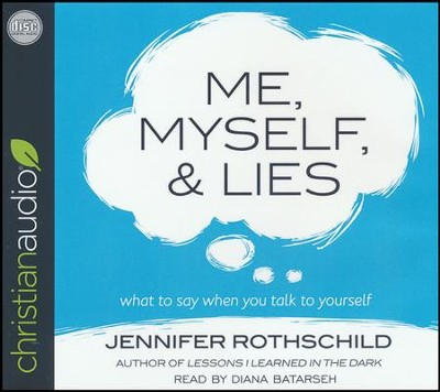 Me, Myself, and Lies: What to Say When You Talk to Yourself - unabridged audio book on CD  -     Narrated By: Diana Batarseh     By: Jennifer Rothschild
