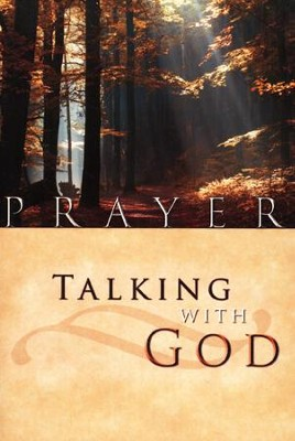 Prayer: Talking with God  -     By: Stonecroft Ministries