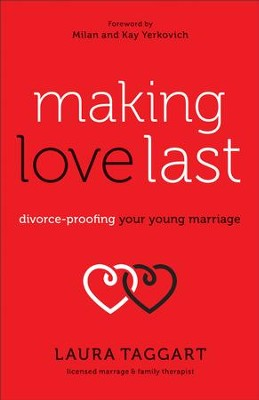 Making Love Last: Divorce-Proofing Your Young Marriage - eBook  -     By: Laura Taggart