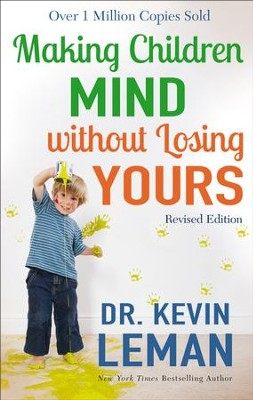 Making Children Mind without Losing Yours / Revised - eBook  -     By: Dr. Kevin Leman