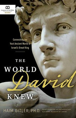 The World David Knew: Connecting the Vast Ancient World to Israel's Great King - unabridged audiobook on CD  -     By: Haim Gitler Ph.D.