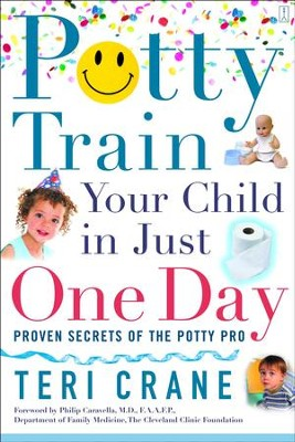 Potty Train Your Child in Just One Day: Proven Secrets of the Potty Pro - eBook  -     By: Teri Crane