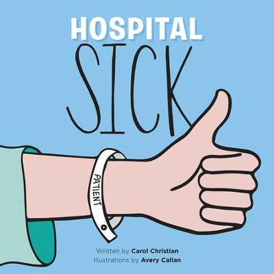 Hospital Sick - eBook  -     By: Carol Christian