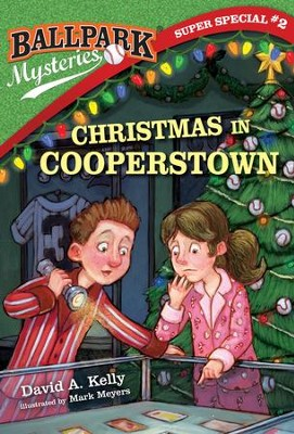 Ballpark Mysteries Super Special #2: Christmas in Cooperstown - eBook  -     By: David A. Kelly     Illustrated By: Mark Meyers