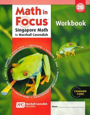 Math in Focus: The Singapore Approach Grade 2 Student Workbook B  -