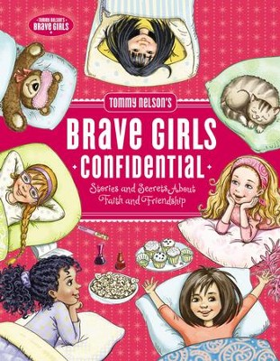 Tommy Nelson's Brave Girls Confidential: Stories and Secrets about Faith and Friendship - eBook  -     By: Travis Thrasher     Illustrated By: Olga Ivanov