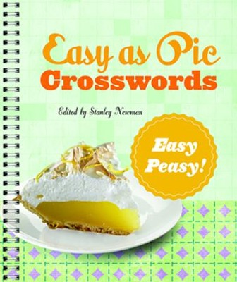 Easy as Pie Crosswords: Easy-Peasy!  -     By: Stanley Newman