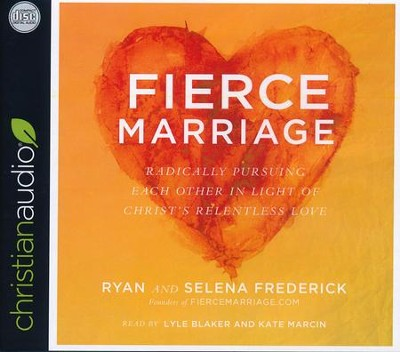 Fierce Marriage: Radically Pursuing Each Other in Light of Christ's Relentless Love - unabridged audiobook on CD  -     Narrated By: Selena Frederick     By: Ryan Frederick