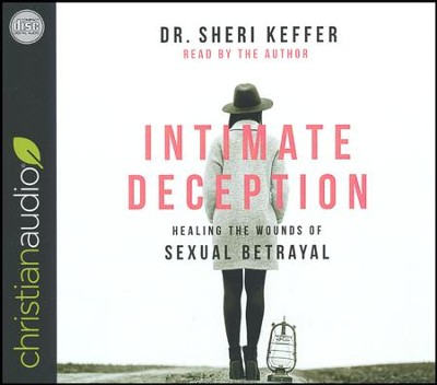 Intimate Deception: Healing the Wounds of Sexual Betrayal - unabridged audiobook on CD  -     By: Sheri Keffer