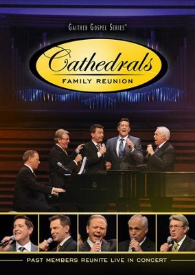 Cathedrals Family Reunion: Past Members Reunite Live in Concert  -     By: The Cathedrals
