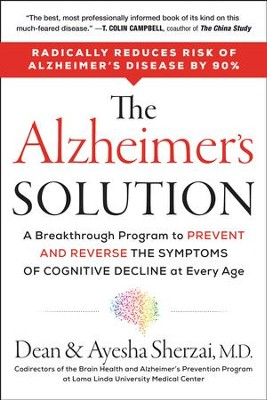 The Alzheimer's Solution: A Proven Program to Prevent and Reverse the Symptoms of Cognitive Decline at Every Age - eBook  -     By: Dean Sherzai, Ayesha Sherzai