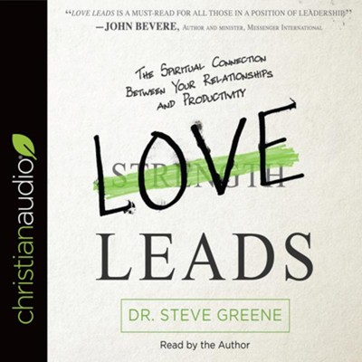 Love Leads: The Spiritual Connection Between Your Relationships and Productivity - unabridged audio book on CD  -     By: Steve Greene
