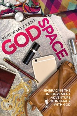GodSpace: Embracing the Inconvenient Adventure of Intimacy with God - eBook  -     By: Keri Wyatt Kent