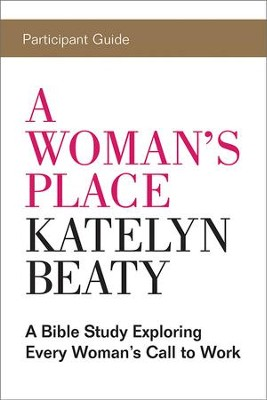 A Woman's Place Participant Guide - eBook  -     By: Katelyn Beaty