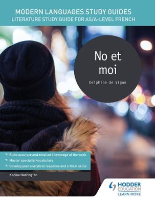 Modern Languages Study Guides: No et moi: Literature Study Guide for AS/A-level French / Digital original - eBook  -     By: Karine Harrington