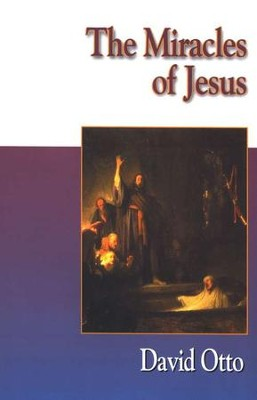 The Miracles of Jesus [David Otto]   -     By: David Otto