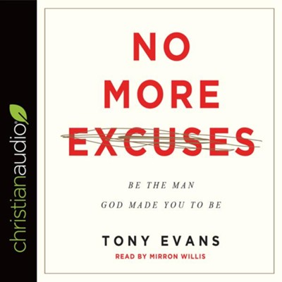 No More Excuses: Be the Man God Made You to Be - unabridged audiobook on CD  -     By: Tony Evans
