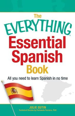 The Everything Essential Spanish Book: All You Need to Learn Spanish in No Time - eBook  -     By: Julie Gutin, Fernanda Ferreira