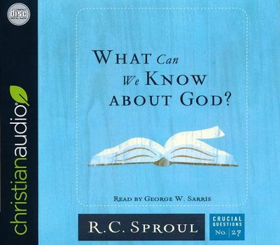 What Can We Know about God? - unabridged audio book on CD  -     Narrated By: George W. Sarris     By: R.C. Sproul