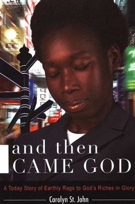 And Then Came God  -     By: Carolyn St. John