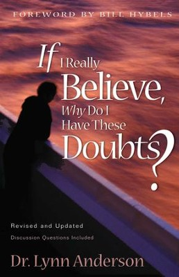 If I Really Believe, Why Do I Have These Doubts? - eBook  -     By: Dr. Lynn Anderson