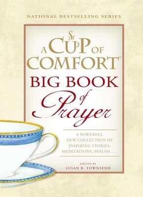 A Cup of Comfort BIG Book of Prayer: A Powerful New Collection of Inspiring Stories, Meditation, Prayers - eBook  -     By: Susan B. Townsend